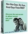 How Nice Guys, Shy Guys, Good Guys Finish FIRST!