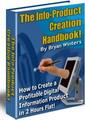 The Info-Product Creation HandBook