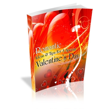 Romantic Ideas & Tips For A Special Valentine's Day