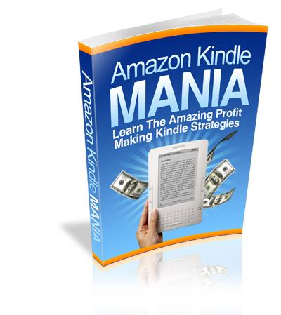 Amazon Kindle Mania – Learn The Amazing Profit Making Kindle Strategies